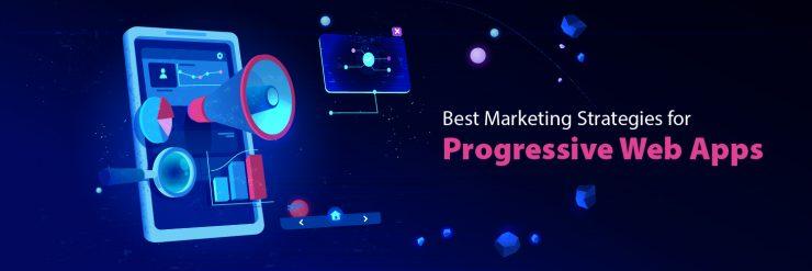 Marketing Strategies for Progressive Web Apps